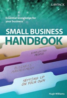 Small Business Handbook : Essential Knowledge for Your Business, Paperback Book