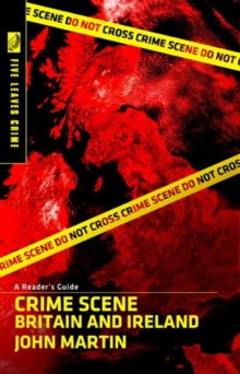 Crime Scene Britain and Ireland: A Reader's Guide, Paperback Book
