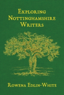 Exploring Nottinghamshire Writers, Paperback / softback Book