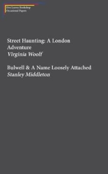 Street Haunting: A London Adventure & Bulwell, Pamphlet Book