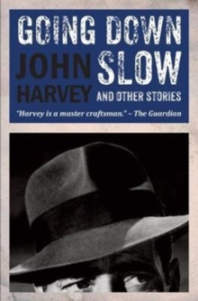Going Down Slow and Other Stories, Hardback Book