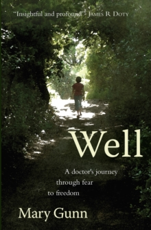 Well : A Doctor's Journey Through Fear to Freedom, Paperback Book