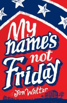 My Name's Not Friday, Hardback Book