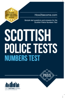 Scottish Police Numbers Tests : Standard Entrance Test (SET) Sample Test Questions and Answers for the Scottish Police Numbers Test, Paperback / softback Book