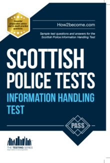 Scottish Police Information Handling Tests : Standard Entrance Test (SET) Sample Test Questions and Answers for the Scottish Police Information Handling Test, Paperback / softback Book