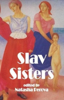 S Slav Sisters: The Dedalus Book of Russian Women's Literature, Paperback / softback Book