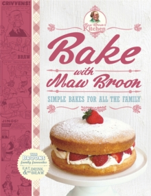 Bake with Maw Broon - My Favourite Recipes for All the Family, Hardback Book