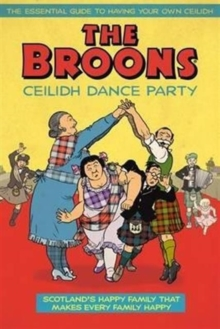 The Broons : Come Tae the Ceilidh Dance Party, Hardback Book