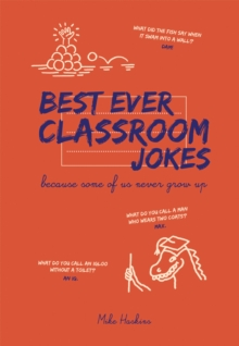 Best Ever Classroom Jokes : Because some of us never grow up, Hardback Book