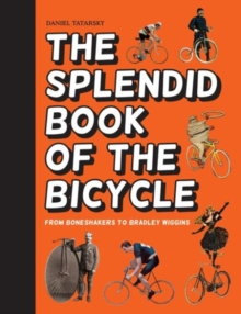 The SPLENDID BOOK OF THE BICYCLE, Hardback Book