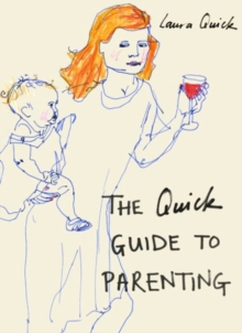 The Quick Guide to Parenting, Hardback Book