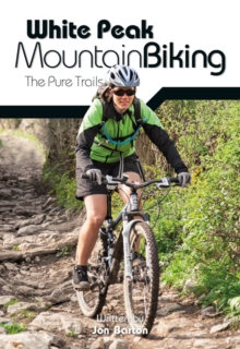 White Peak Mountain Biking : The Pure Trails, Paperback / softback Book