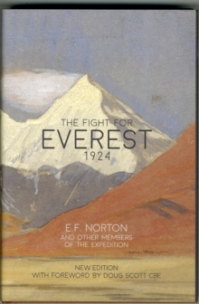 The Fight for Everest 1924 : Mallory, Irvine and the Quest for Everest, Hardback Book