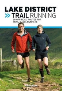 Lake District Trail Running : 20 off-road routes for trail & fell runners, Paperback / softback Book
