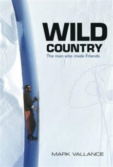 Wild Country : The Man Who Made Friends, Paperback Book