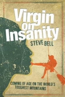 Virgin on Insanity : Coming of Age on the World's Toughest Mountains, Hardback Book