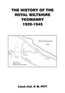 The History of the Royal Wiltshire Yeomanry {1920 - 1945], Paperback Book