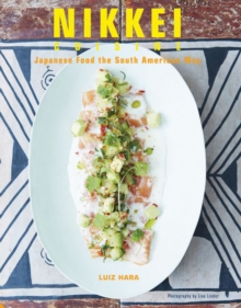 Nikkei cuisine japanese food the south american way for American regional cuisine book