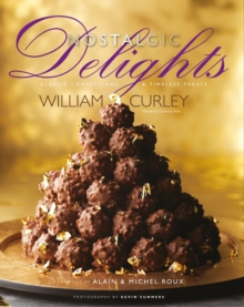 Nostalgic Delights : Classic Confections & Timeless Treats, Hardback Book