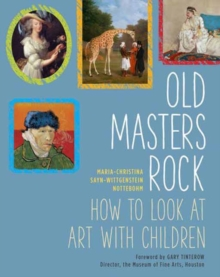 Old Masters Rock : How to Look at Art with Children, Hardback Book