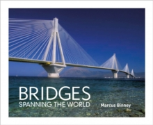 Bridges : Spanning the World, Hardback Book