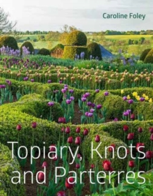Topiary, Knots and Parterres, Hardback Book