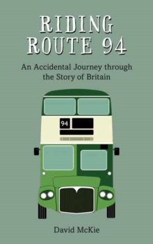 Riding Route 94 : An Accidental Journey through the Story of Britain, Paperback / softback Book