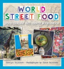 World Street Food : Easy Recipes for Young Travellers, Paperback Book