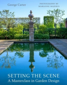 Setting the Scene : A Garden Design Masterclass from Repton to the Modern Age, Hardback Book