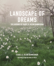 Landscape of Dreams : The Gardens of Isabel and Julian Bannerman, Hardback Book