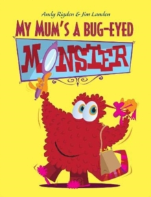 My Mum's a Bug-Eyed Monster, Paperback / softback Book