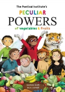 The Poetical Institute's Peculiar Powers of Vegetables and Fruit, Hardback Book