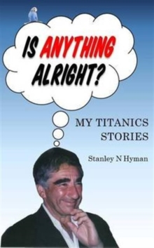 Is Anything Alright? : My Titanics Story, Paperback Book