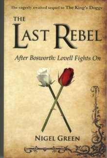 The Last Rebel : After Bosworth: Lovell Fights on, Paperback / softback Book