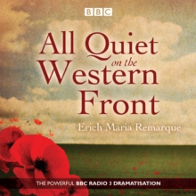 All Quiet on the Western Front : A BBC Radio Drama, CD-Audio Book