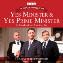 Yes Minister & Yes Prime Minister - the Complete Audio Collection : The Classic BBC Comedy Series, CD-Audio Book