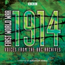 First World War: 1914: Voices From the BBC Archive, eAudiobook MP3 eaudioBook