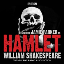 Hamlet : A BBC Radio full-cast dramatisation, eAudiobook MP3 eaudioBook