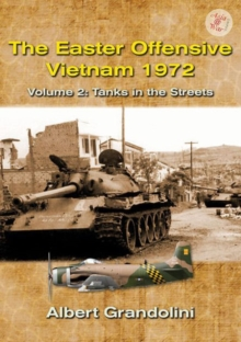 The Easter Offensive - Vietnam 1972 : Tanks in the Streets Volume 2, Paperback Book