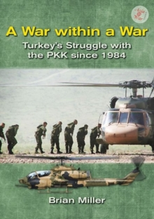 A War Within a War : Turkey's Stuggle with the PKK Since 1984, Paperback Book