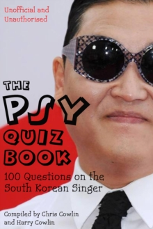 The Psy Quiz Book : 100 Questions on the South Korean Singer, EPUB eBook