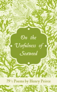 Usefulness of Seaweed : 79 1/2 Poems, Hardback Book