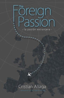 Foreign Passion: La Pasion Extrajanera, Paperback Book