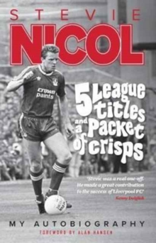 5 League Titles and a Packet of Crisps : My Autobiography, Paperback Book