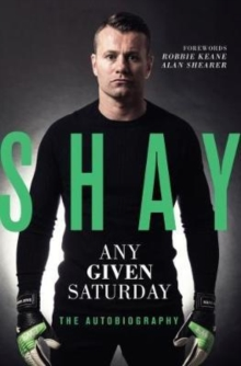 Shay: Any Given Saturday : The Autobiography, Hardback Book