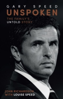 Unspoken: Gary Speed : The Family's Untold Story, Hardback Book