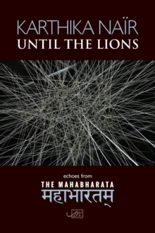 Until the Lions : Echoes from the Mahabharata, Paperback Book