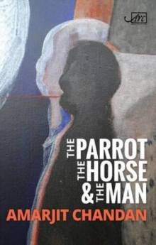 The Parrot, the Horse and the Man, Hardback Book
