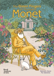The Green Fingers of Monsieur Monet, Hardback Book
