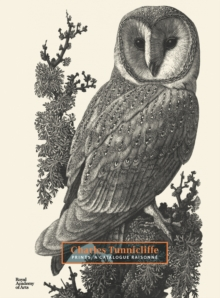 Charles Tunnicliffe : Prints: A Catalogue Raisonne, Hardback Book